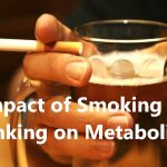 The Impact of Smoking and Liquor on Metabolism